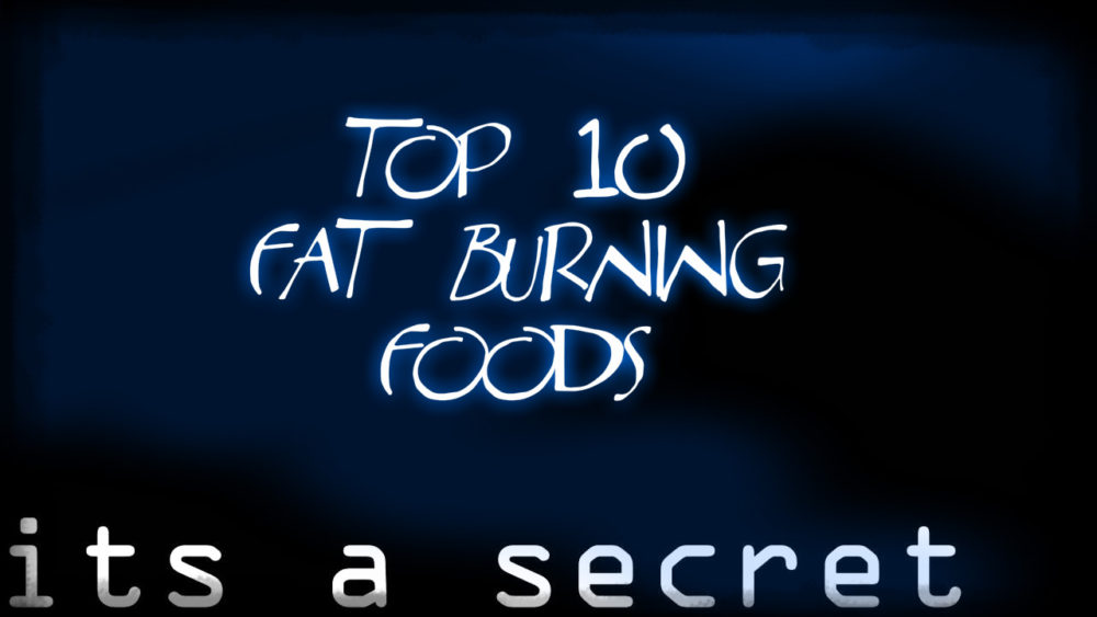 Fat Burning Foods the Secret Revealed (Plus a list of top ...