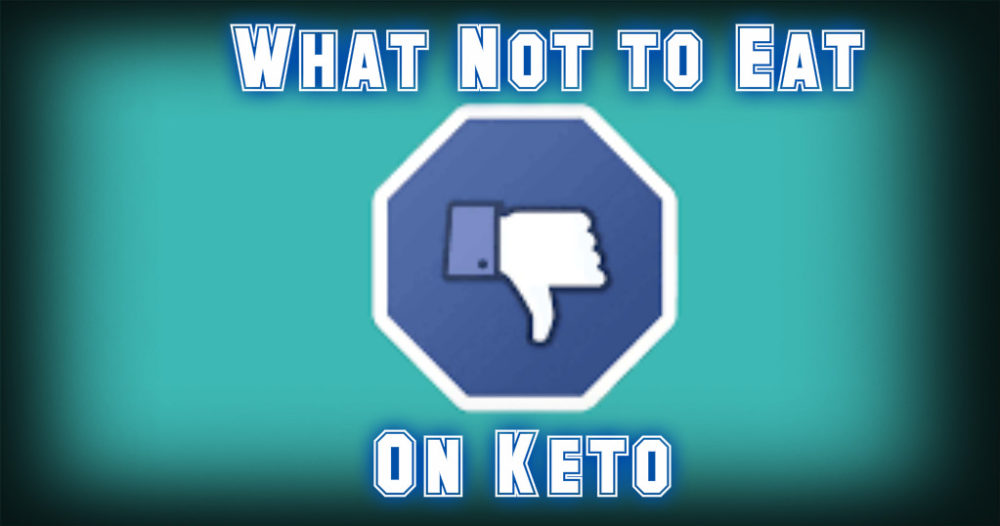 What Not to Eat on Keto - Ketogenic Diet Foods to Avoid - Siim Land