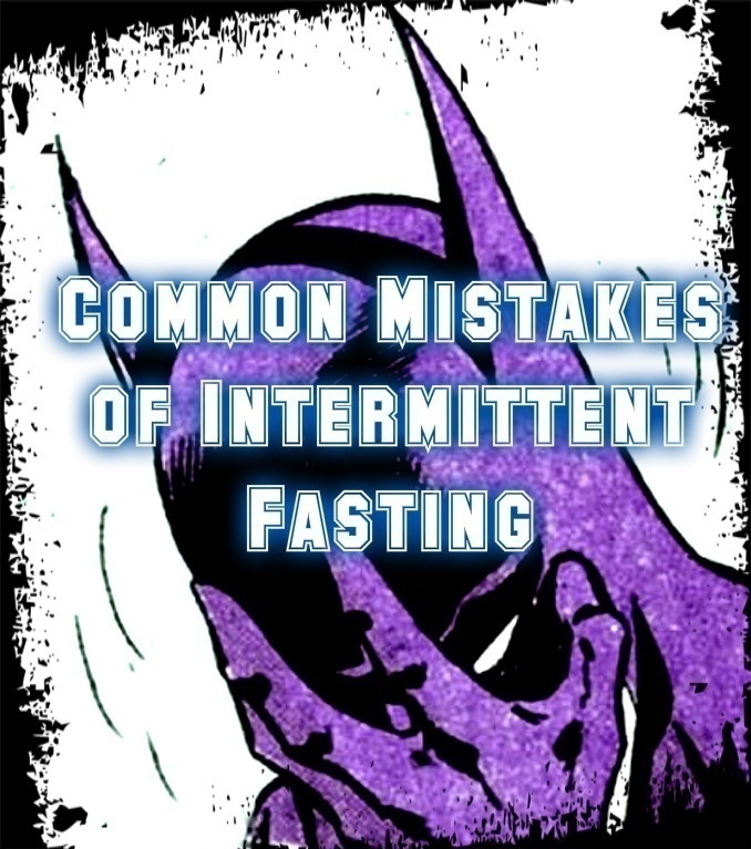 9 Biggest Mistakes of Intermittent Fasting Made by the