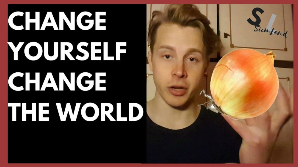 change yourself to change your world Drawing on the inspiration of truly courageous people, all pro dad explains that  the best way to change the world is to change yourself here's how.