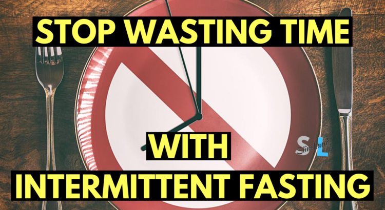 Get Faster Results with Intermittent Fasting - Stop Wasting Time